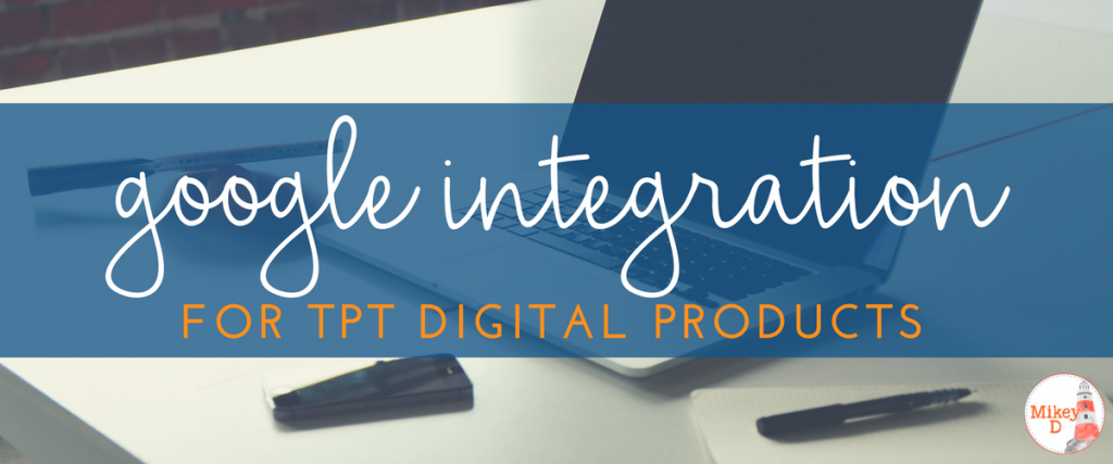 How to Integrate TpT Digital Products into Google Classroom and Google Apps or G Suite